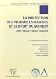La Protection des incapables majeurs et le droit du mandat : droit belge et droit comparé