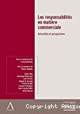 Les Responsabilités en matière commerciale : actualités et perspectives
