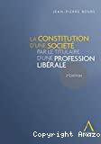 La Constitution d'une société par le titulaire d'une profession libérale ; 2ième édition