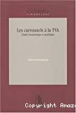 Les Carrousels à la TVA : étude économique et juridique