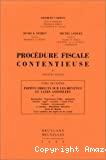 Procédure fiscale contentieuse : troisième édition, tome deuxième : impôts directs sur les revenus et taxes assimilées