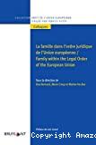 La famille dans l'ordre juridique de l'Union européenne