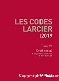 Droit social : tome IV : A. Dispositions communes : B. Droit social : C. droit de la sécurité sociale : 2019