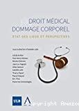 Droit médical et dommage corporel : état des lieux et perspectives