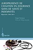 Jurisprudence de cassation en assurance soins de santé et indemnités : répertoire 1994-2014