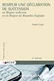 Remplir une déclaration de succession en Région wallonne et en Région de Bruxelles-Capitale