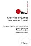 Expertise de justice : quel avenir en Europe ?