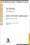 La Vente et les Contrats spéciaux : chronique de jurisprudence 1988-1995