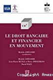 Le Droit bancaire et financier en mouvement