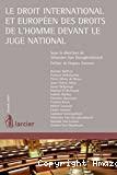Le Droit international et européen des Droits de l'Homme devant le juge national