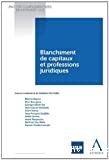 Blanchiment de capitaux et professions juridiques : en hommage à Hélène Casman