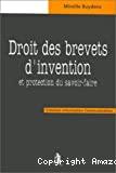 Droit des brevets d'invention et protection du savoir-faire