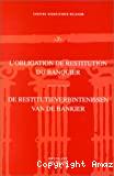 L'Obligation de restitution du banquier = de restitutieverbintenissen van de banker : actes du séminaire du 13 février 1998 organisé par le Centre de Droit Privé de la Faculté de Droit de l'ULB