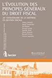 L'Evolution des principes généraux du droit fiscal : 20ième anniversaire de la maîtrise en gestion fiscale