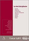 Le Droit disciplinaire : avocats, magistrats, fonctionnaires, réviseurs d'entreprise, médecins, sportifs, détenus, élèves