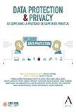 Data protection & privacy : le GDPR dans la pratique = De GDPR in de praktijk