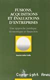 Fusions, acquisitions et évaluations d'entreprises : une approche juridique, économique et financière