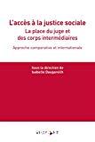 Accès à la justice sociale : la place du juge et des corps intermédiaires : approche comparative et internationale