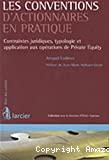 Les Conventions d'actionnaires en pratiques. Contraintes juridiques, typologie et application aux opérations de Private Equity