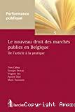 Le Nouveau droit des marchés publics en Belgique : de l'article à la pratique
