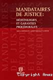 Mandataires de justice : déontologies et garanties procédurales : actes de la journée d'études du 18 mai 2005 organisée par le Centre Charles Van Reepinghen pour le droit judiciaire de l'U.C.L., le Barreau de Nivelles et la Conférence du J.B. de Nivelles