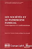 Les Sociétés et le patrimoine familial : convergences et confrontations : actes de la 4ème journée d'études juridiques Jean Renauld