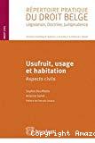 Usufruit, usage et habitation : aspects civils