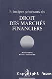 Principes généraux du droit des marchés financiers