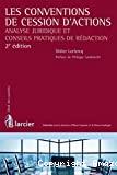 Les Conventions de cession d'actions : analyse juridique et conseils pratiques de rédaction : 2ème édition