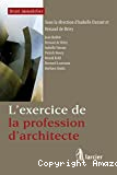L'Exercice de la profession d'architecte : Sous la direction d'Isabelle durant et Renaud de Briey : droit immobilier