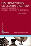 Les Conventions de cession d'actions : analyse juridique et conseils pratiques de rédaction