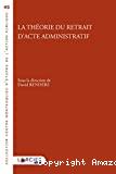 La théorie du retrait d'acte administratif