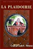 La Plaidoirie : actes du colloque du C.P.D. de l'ULB