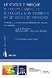 Le Statut juridique du couple marié et du couple non marié en droit belge et français : volume 2 : la conventionnalisation des statuts des couples