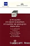 Actualités en droit européen et rappel de quelques principes