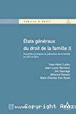 Etats généraux du droit de la famille II : actualités juridiques et judiciaires de la famille en 2015 et 2016