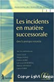 Les Incidents en matière successorale dans la pratique notariale