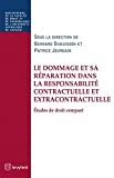 Le Dommage et sa réparation dans la responsabilité contractuelle et extracontractuelle : études de droit comparé