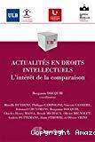 Actualités en droits intellectuels : l'intérêt de la comparaison