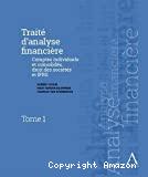 Traité d'analyse financière : comptes individuels et consolidés, droit des sociétés et IFRS : volumes 1 & 2