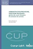 Administration provisoire, questions pratiques : gestion des avoirs financiers et conclusion de contrats