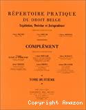 Répertoire pratique du droit belge : complément : tome huitième. -