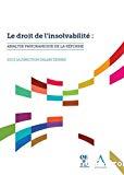 Le Droit de l'insolvabilité : analyse panoramique de la réforme : actes des colloques des 14 décembre 2017 et 28 février 2018 et tirés à part du Pli juridique n°42