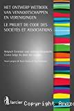 Projet de code des sociétés et associations : centre belge du droit des sociétés = Het ontwerp wetboek van vennotschappen en verenigingen : Belgisch centrum voor vennootschapsrecht