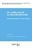 De l'appel-nullité au recours restauré : étude de droit belge et de droit français