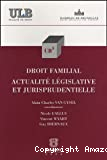 Droit familial - actualité législative et jurisprudentielle