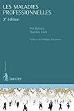 Les Maladies professionnelles : 3ème édition