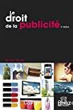 Le Droit de la publicité : 4ème édition