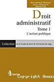 Droit administratif. Tome 1 : l'action publique