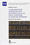 L'Organisation administrative nationale face au droit européen du marché intérieur